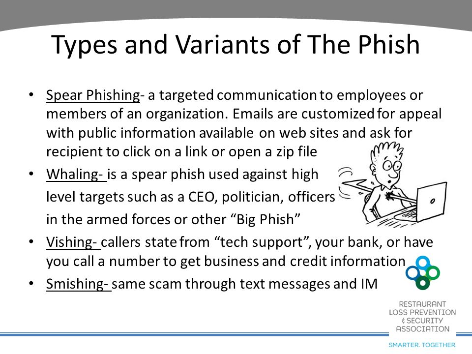 10 Tips for Phishing Prevention 1.Never give out personal, financial or other sensitive information to anyone who requests 2.Be suspicious of email requesting sensitive information 3.Don't click on links embedded in an email 4.Enter a fake password when prompted; legitimate website will not accept fake 5.Don't fill out forms asking for sensitive information.