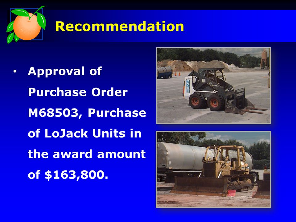 Recommendation Approval of Purchase Order M68503, Purchase of LoJack Units in the award amount of $163,800.