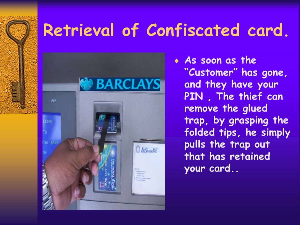 Retrieval of Confiscated card.