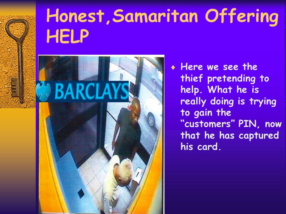Honest,Samaritan Offering HELP  Here we see the thief pretending to help.
