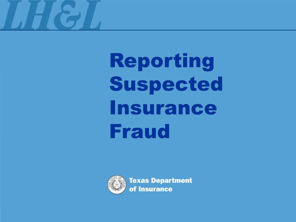 Reporting Suspected Insurance Fraud