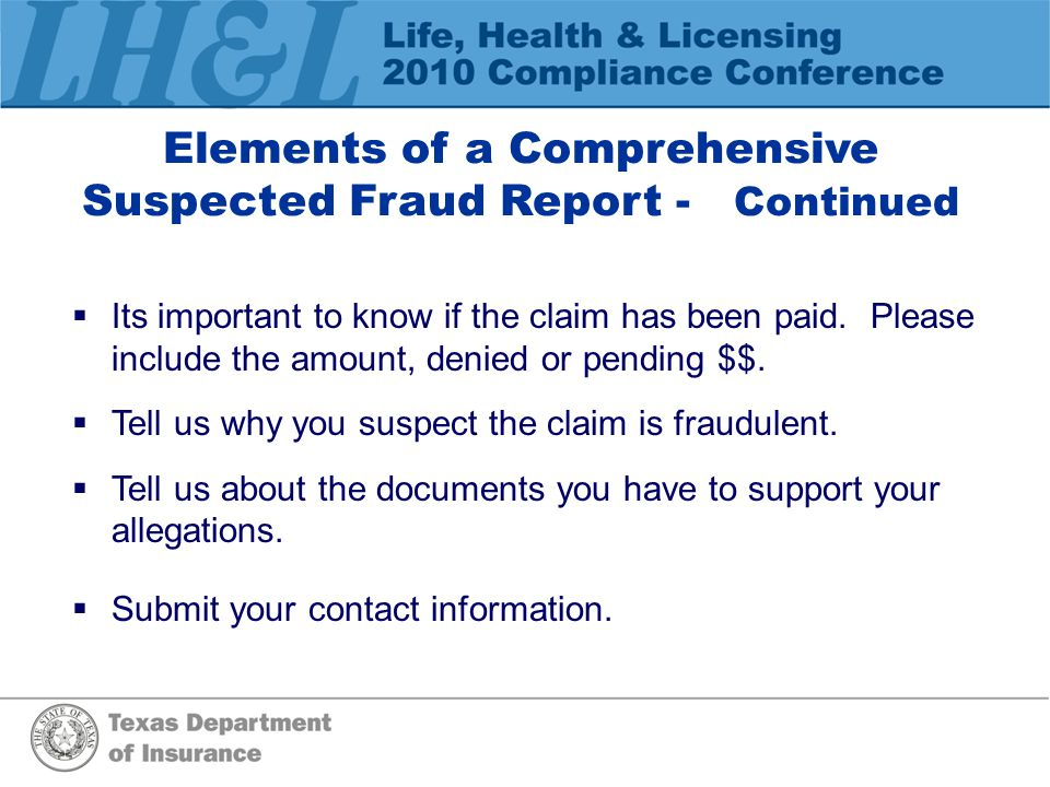 When Reporting Insurance Fraud  Submit a Copy of the Policy or Declaration page.
