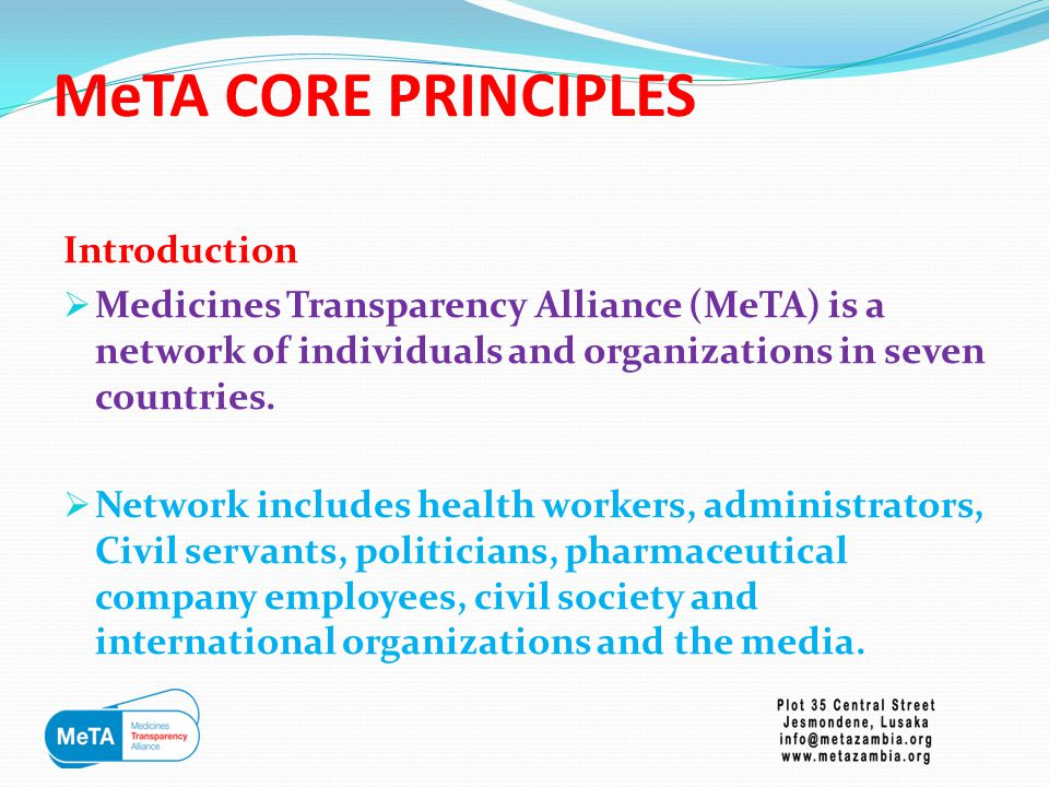 MeTA CORE PRINCIPLES AIM – Improving the lives of millions of people by helping them get access to the medicines they need.