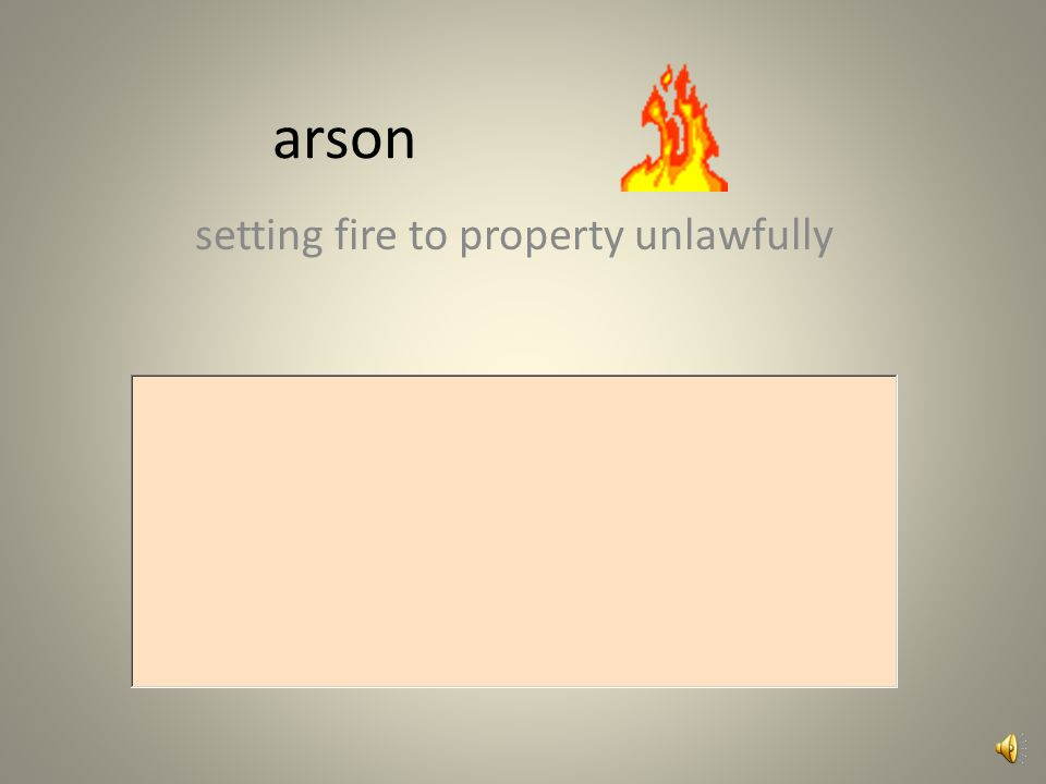arson setting fire to property unlawfully