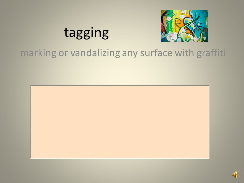 tagging marking or vandalizing any surface with graffiti