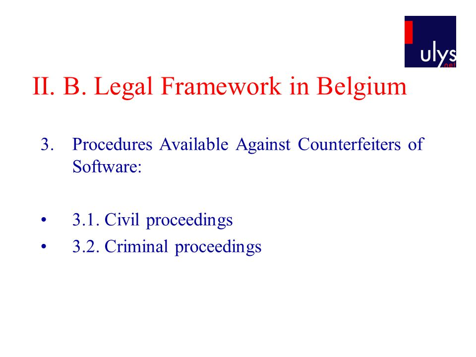 II. B. Legal Framework in Belgium 3.Procedures Available Against Counterfeiters of Software: 3.1.