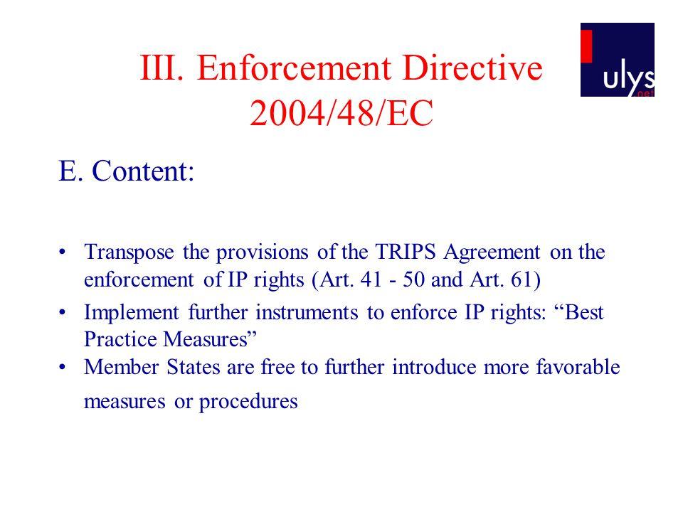 III. Enforcement Directive 2004/48/EC E.