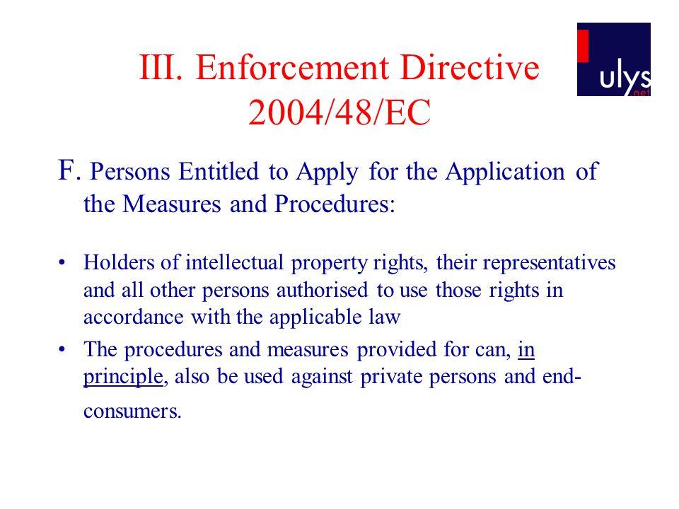 III. Enforcement Directive 2004/48/EC F.