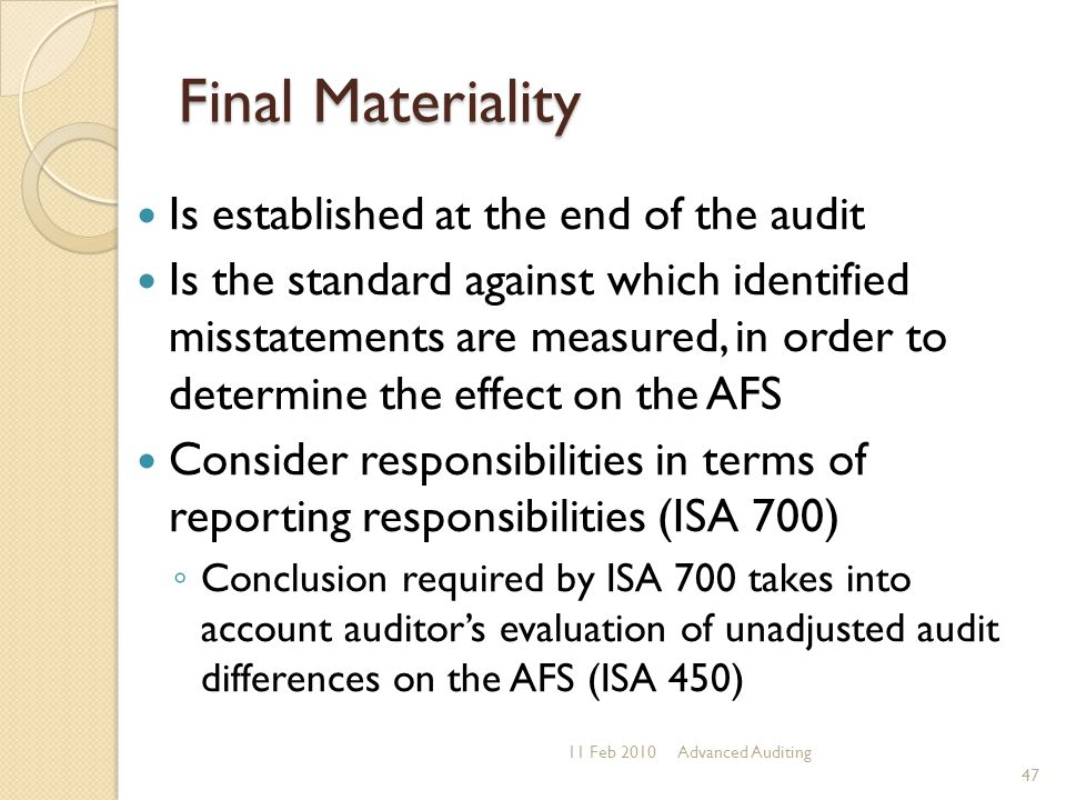 Final Materiality Is established at the end of the audit Is the standard against which identified misstatements are measured, in order to determine th