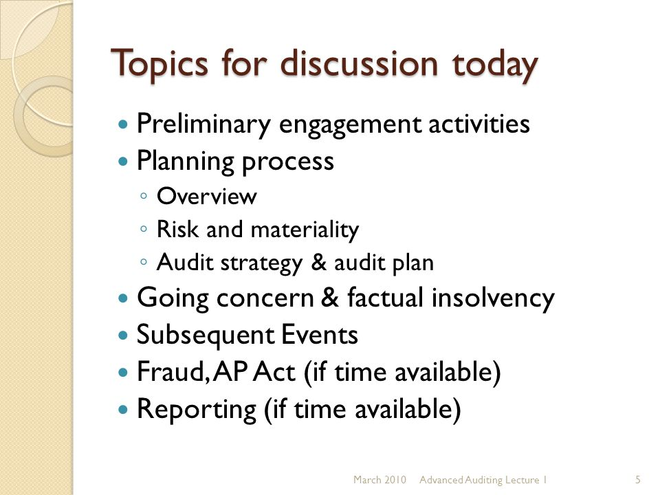 Topics for discussion today Preliminary engagement activities Planning process ◦ Overview ◦ Risk and materiality ◦ Audit strategy & audit plan Going c