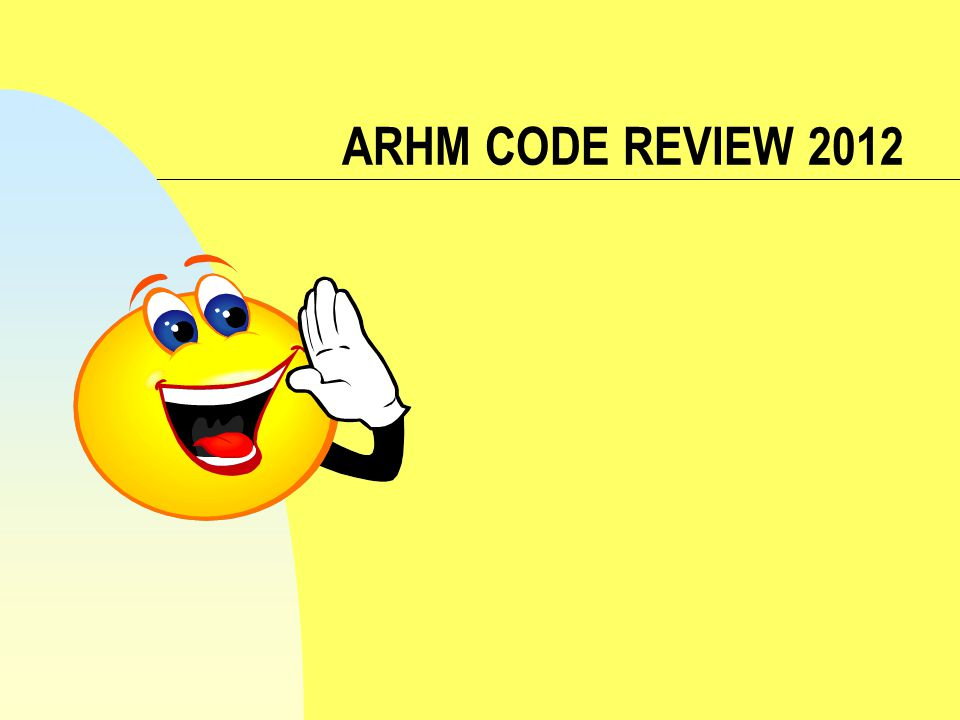 ARHM CODE REVIEW 2012