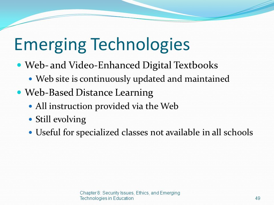 Emerging Technologies Web- and Video-Enhanced Digital Textbooks Web site is continuously updated and maintained Web-Based Distance Learning All instru