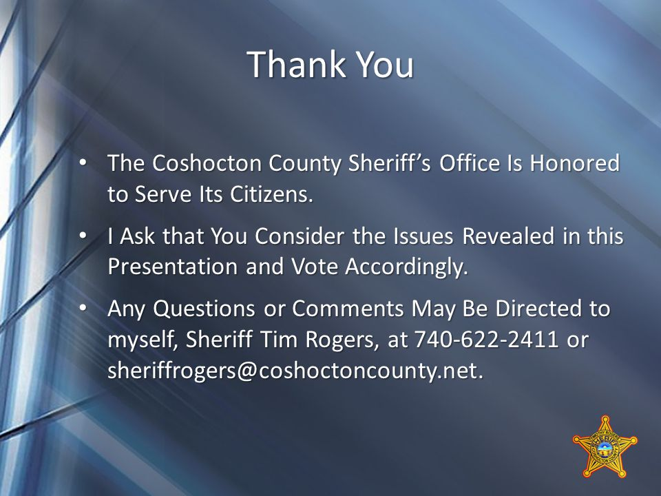 Thank You The Coshocton County Sheriff's Office Is Honored to Serve Its Citizens.