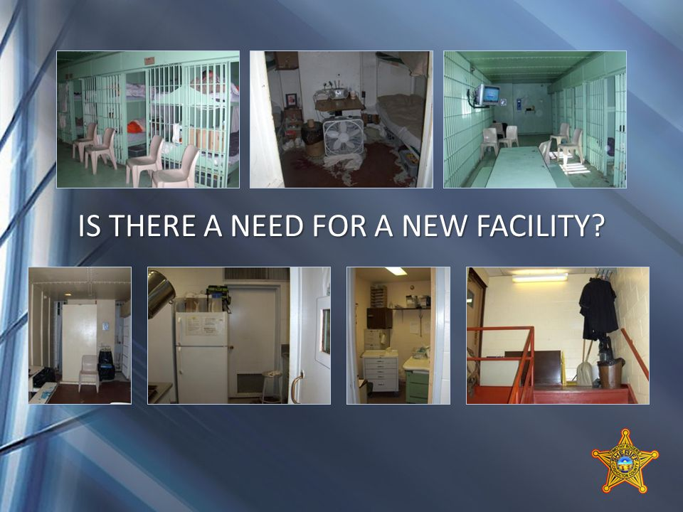 IS THERE A NEED FOR A NEW FACILITY
