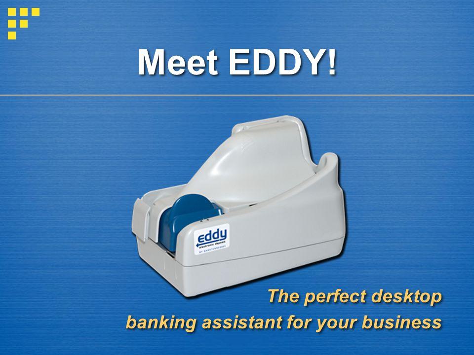 Meet EDDY.
