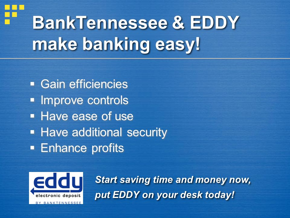 BankTennessee & EDDY make banking easy.