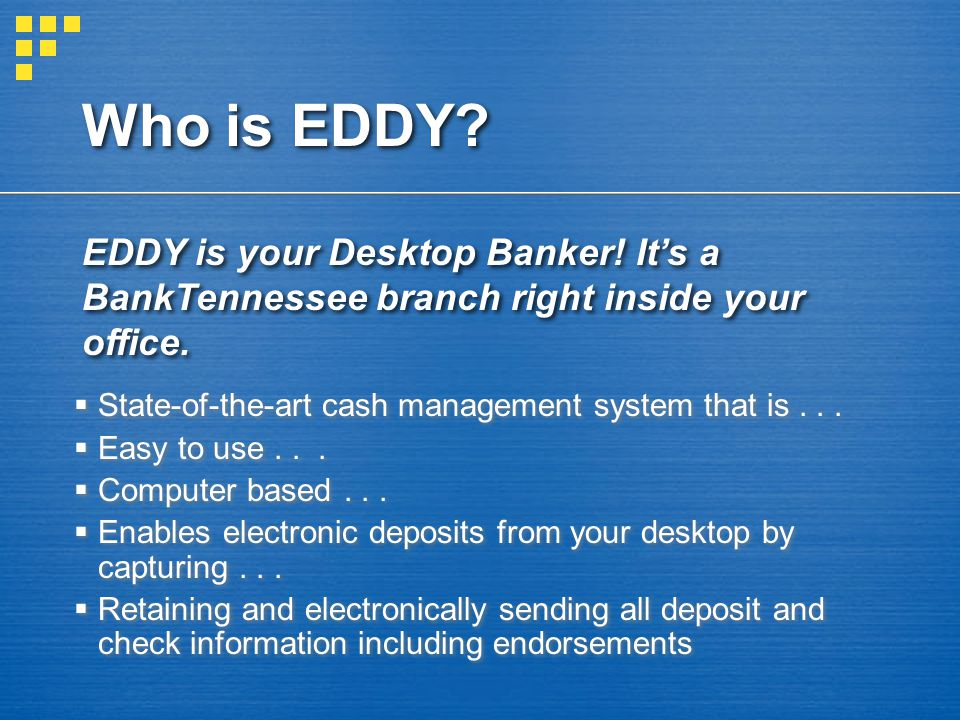 Who is EDDY.  State-of-the-art cash management system that is...