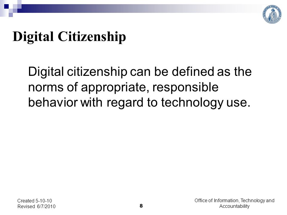Digital Citizenship Digital citizenship can be defined as the norms of appropriate, responsible behavior with regard to technology use. Created 5-10-1