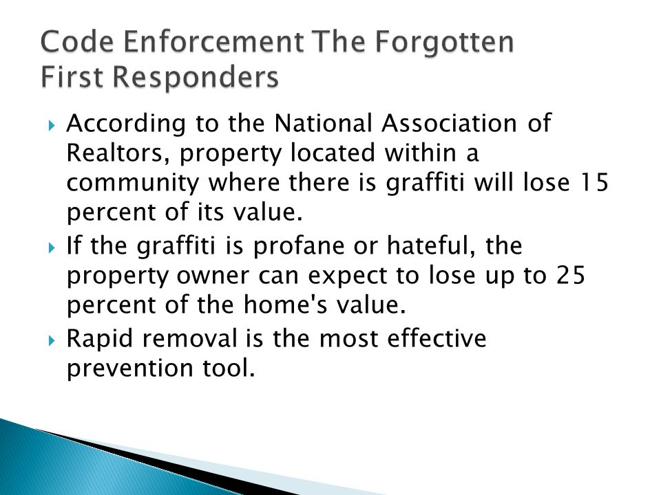  Enhance the City's graffiti enforcement efforts  Reinstate code enforcement to help maintain neighborhoods and increase visual standards.