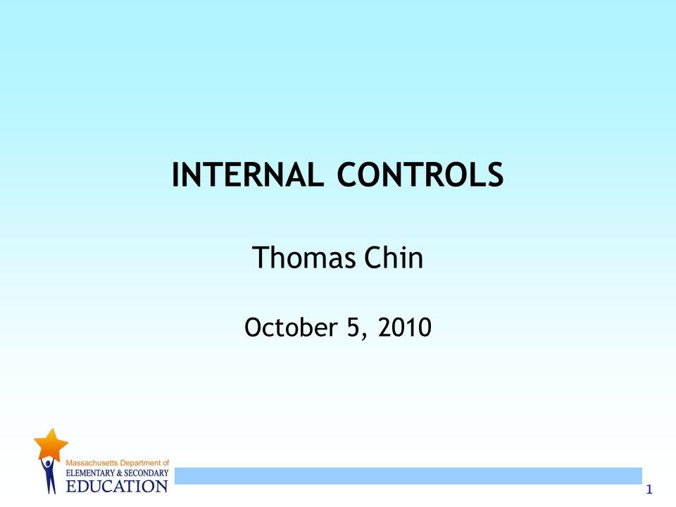 1 INTERNAL CONTROLS Thomas Chin October 5, 2010