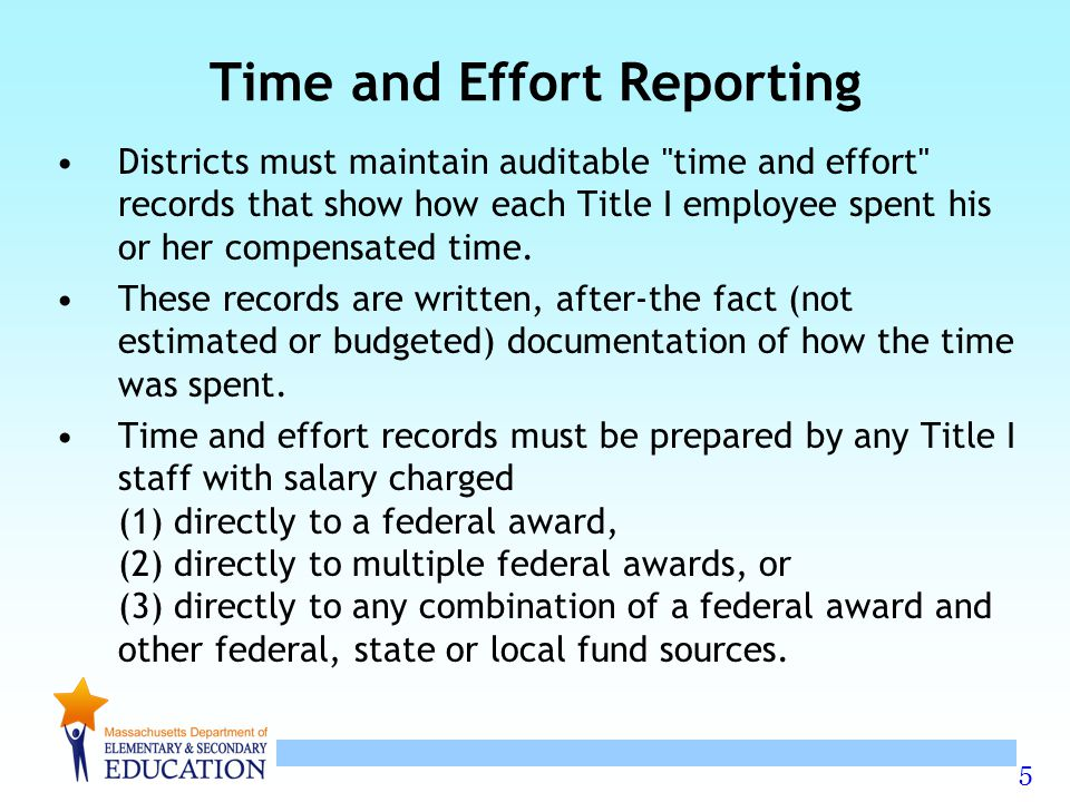 5 Time and Effort Reporting Districts must maintain auditable