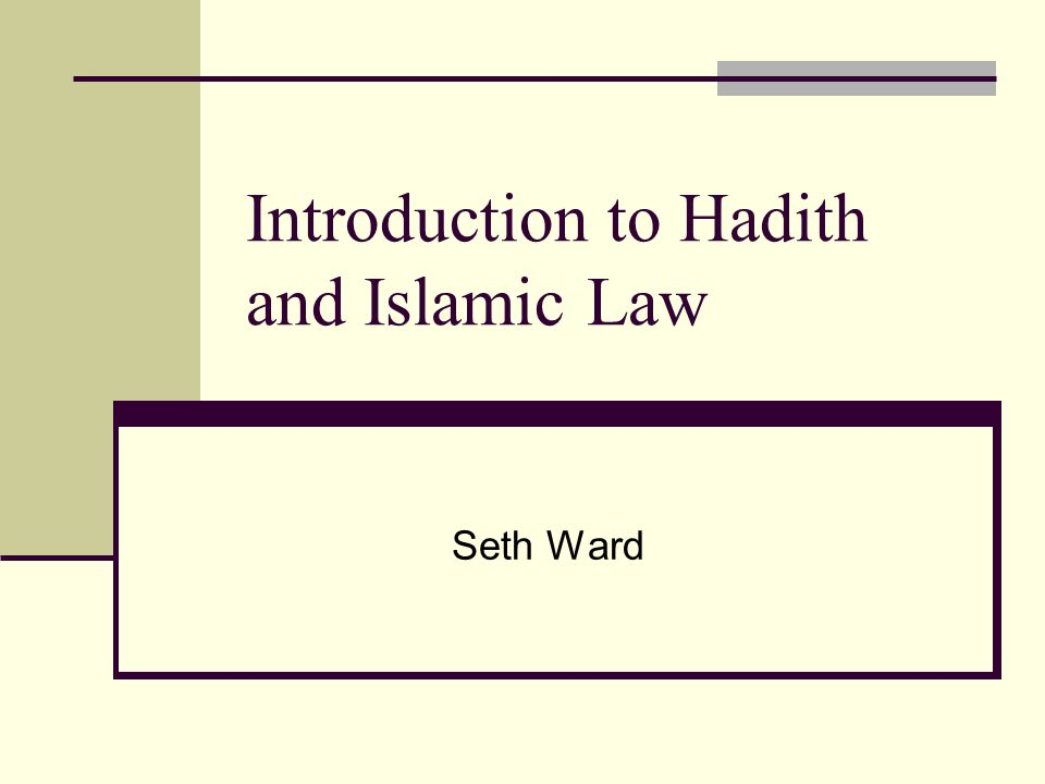 Introduction to Hadith and Islamic Law Seth Ward