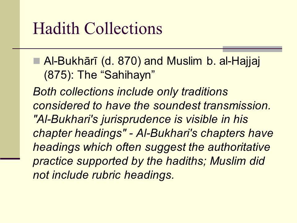 Hadith Collections Al-Bukhārī (d. 870) and Muslim b.