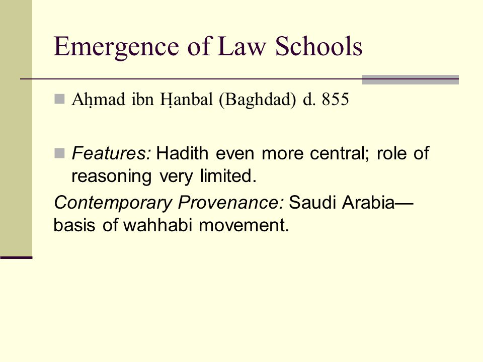 Emergence of Law Schools Ahmad ibn Hanbal (Baghdad) d.