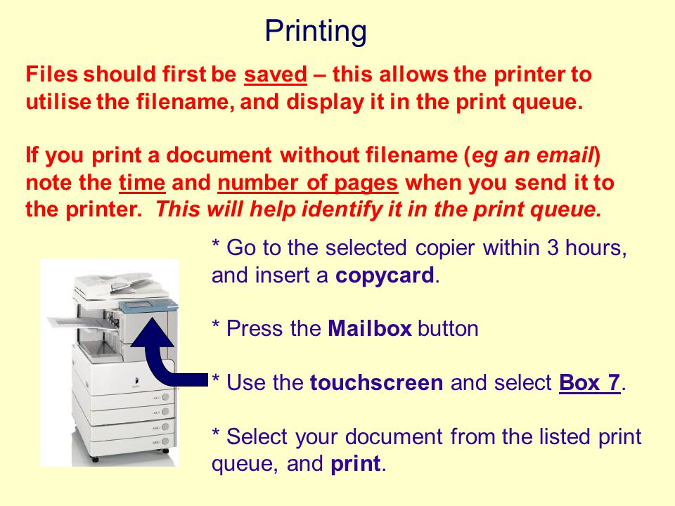 Printing Files should first be saved – this allows the printer to utilise the filename, and display it in the print queue.