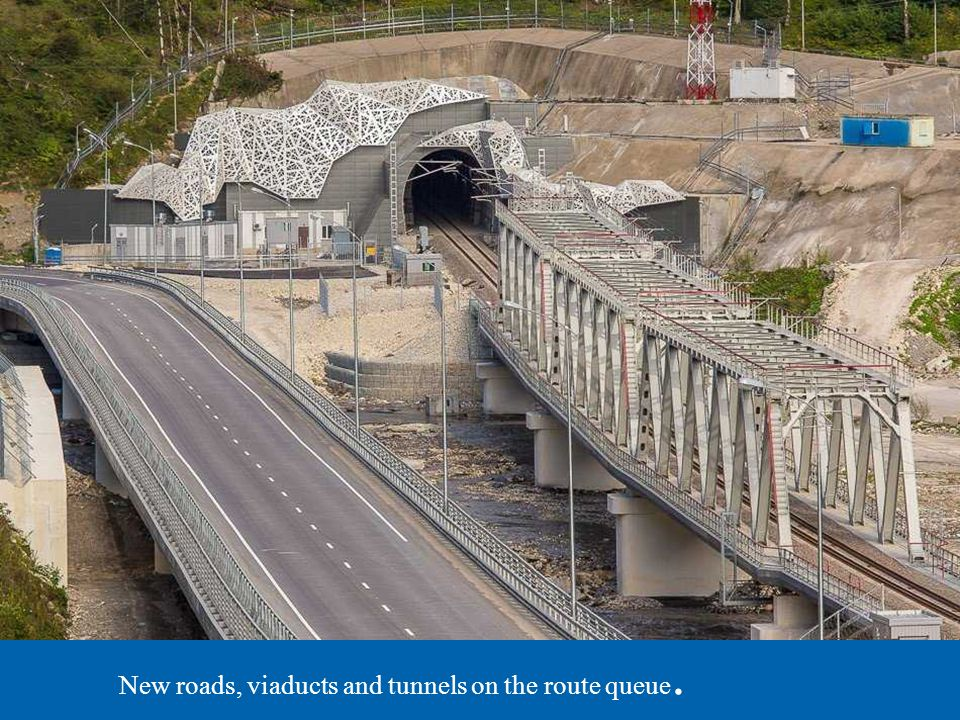 New roads, viaducts and tunnels on the route queue.