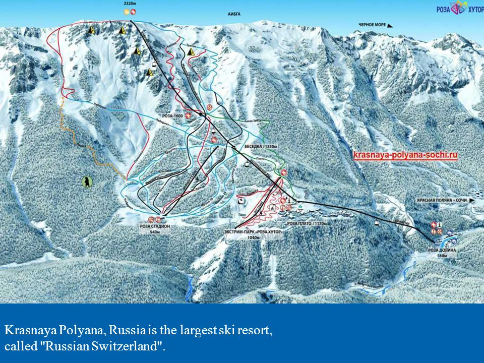 Krasnaya Polyana, Russia is the largest ski resort, called Russian Switzerland .