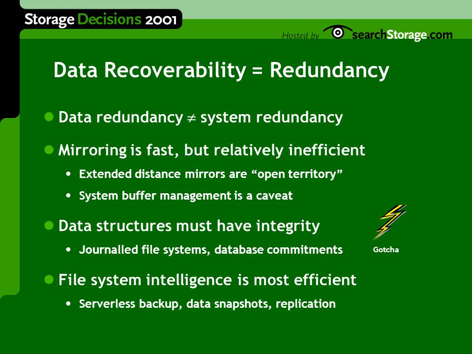 "Data Recoverability = Redundancy Data redundancy  system redundancy Mirroring is fast, but relatively inefficient Extended distance mirrors are ""open"