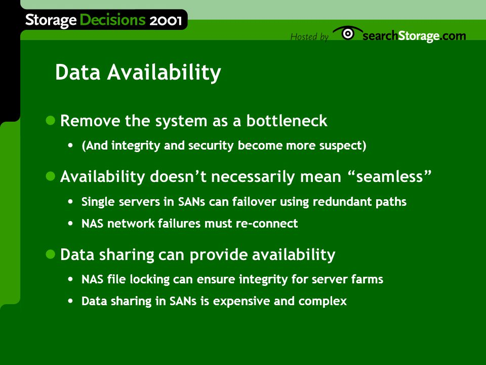 "Data Availability Remove the system as a bottleneck (And integrity and security become more suspect) Availability doesn't necessarily mean ""seamless"""