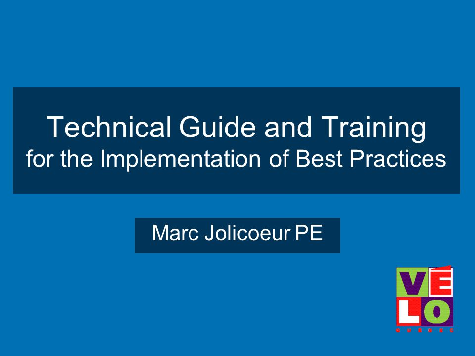 Technical Guide and Training for the Implementation of Best Practices Marc Jolicoeur PE