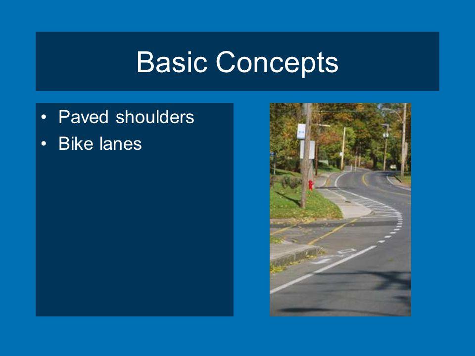 Basic Concepts Paved shoulders Bike lanes