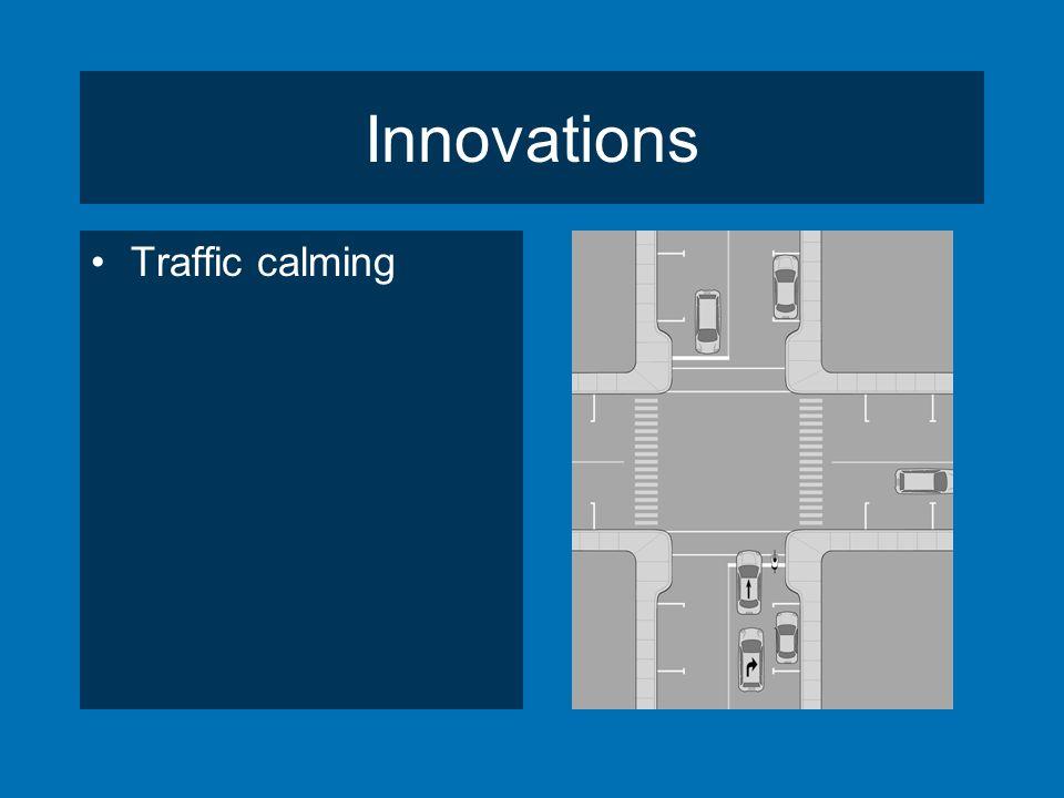 Innovations Traffic calming