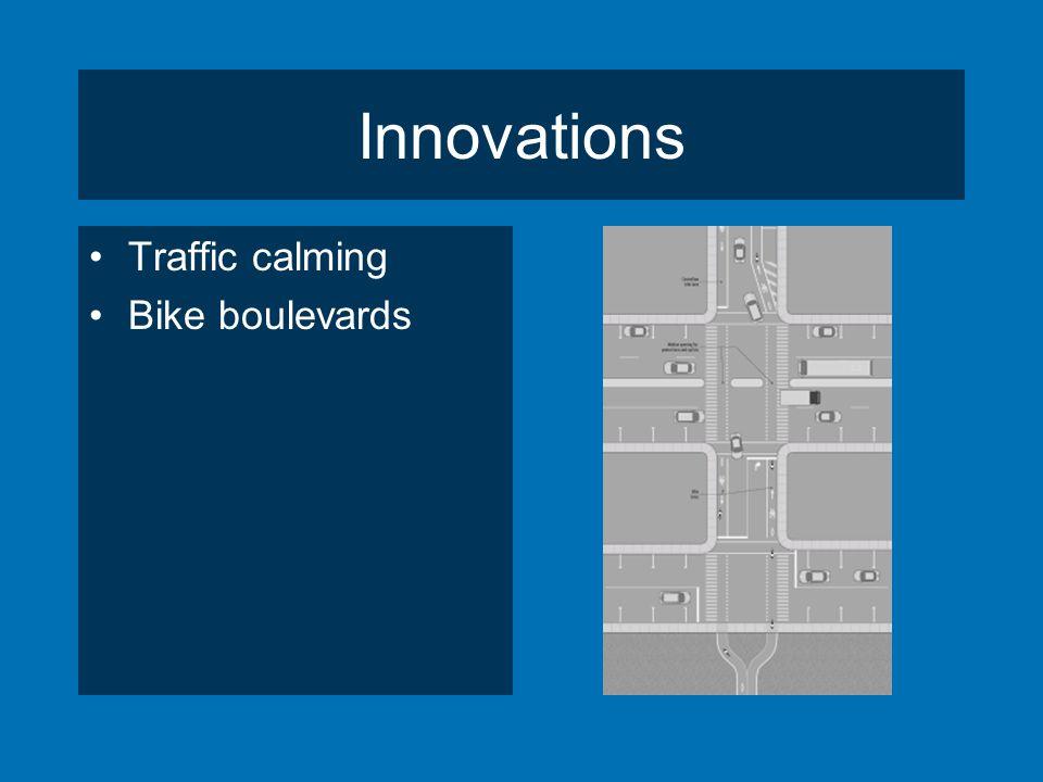 Innovations Traffic calming Bike boulevards