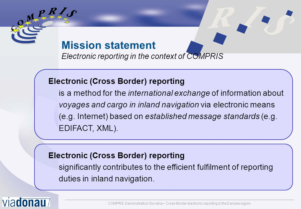COMPRIS Demonstration Slovakia – Cross-Border electronic reporting in the Danube regionpage: 14 Message Receive Application Receiver application for electronic reports