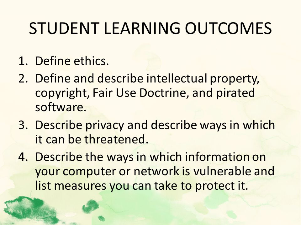 STUDENT LEARNING OUTCOMES 1.Define ethics.