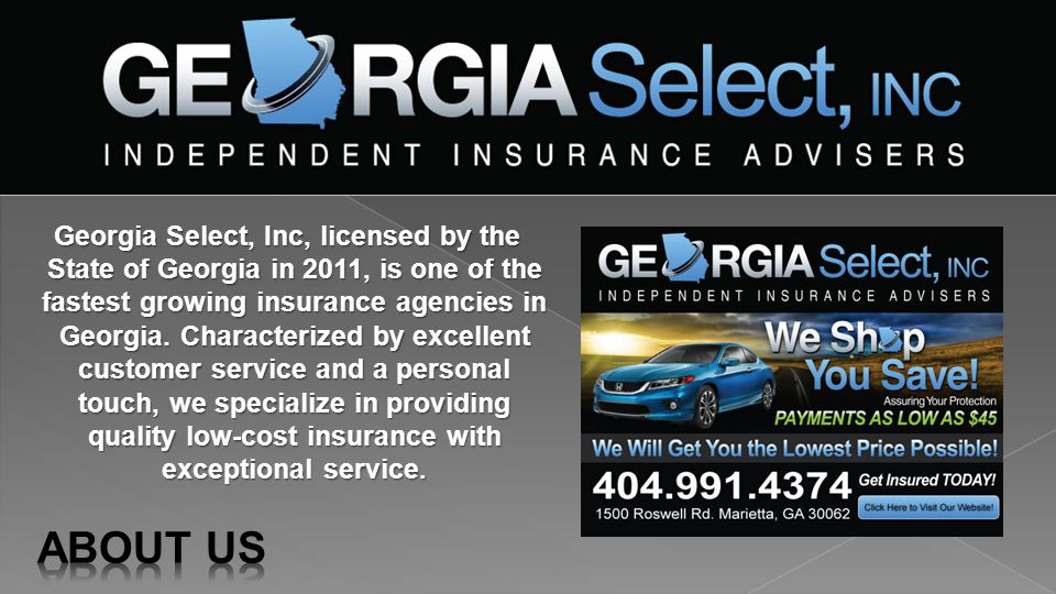 Georgia Select, Inc, licensed by the State of Georgia in 2011, is one of the fastest growing insurance agencies in Georgia. Characterized by excellent