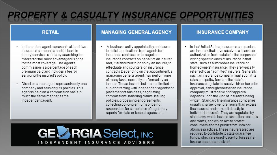 RETAILMANAGING GENERAL AGENCYINSURANCE COMPANY Independent agent represents at least two insurance companies and (at least in theory) services clients