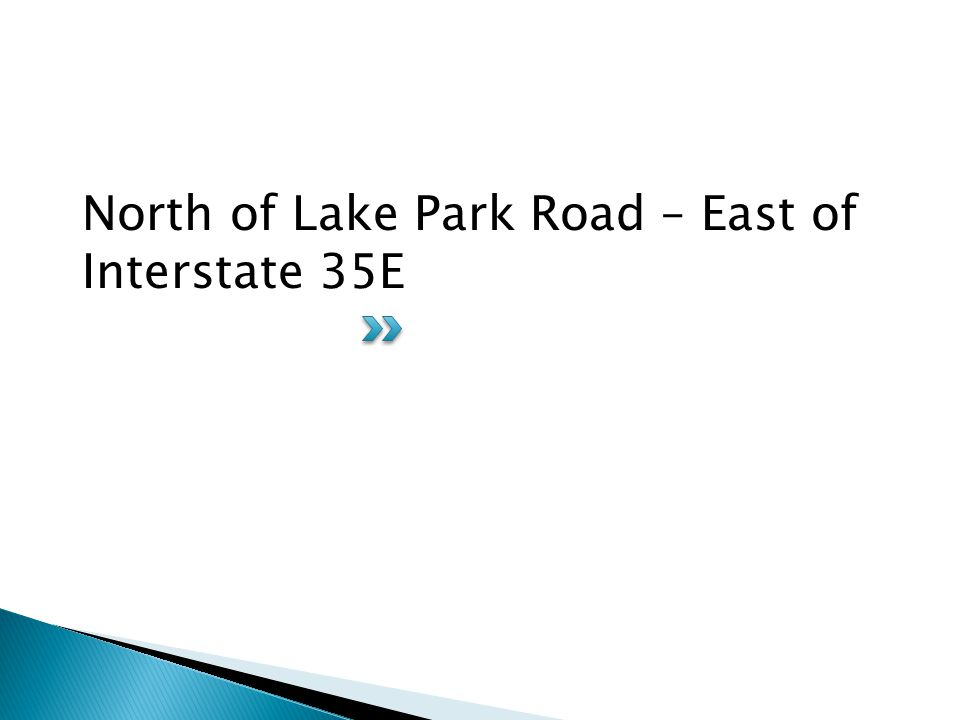 North of Lake Park Road – East of Interstate 35E
