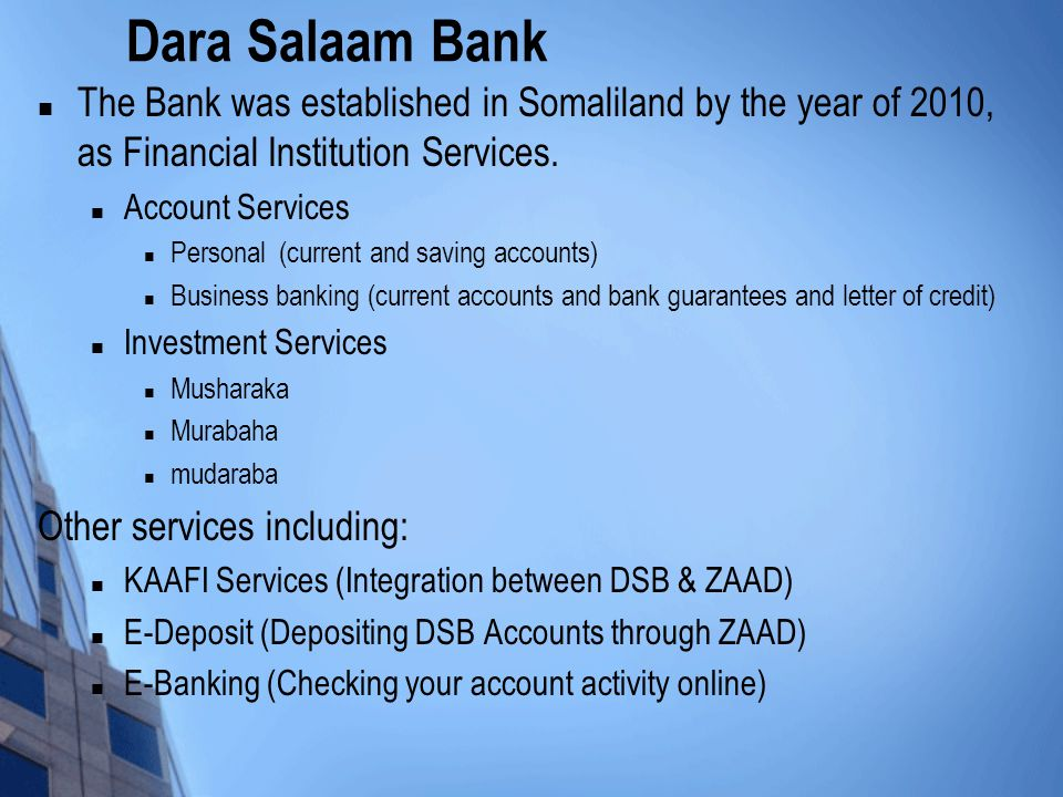 The Bank was established in Somaliland by the year of 2010, as Financial Institution Services.