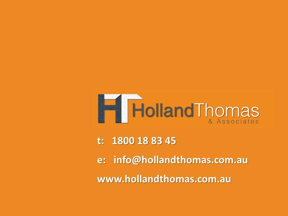 www.hollandthomas.com.au e: info@hollandthomas.com.au t: 1800 18 83 45