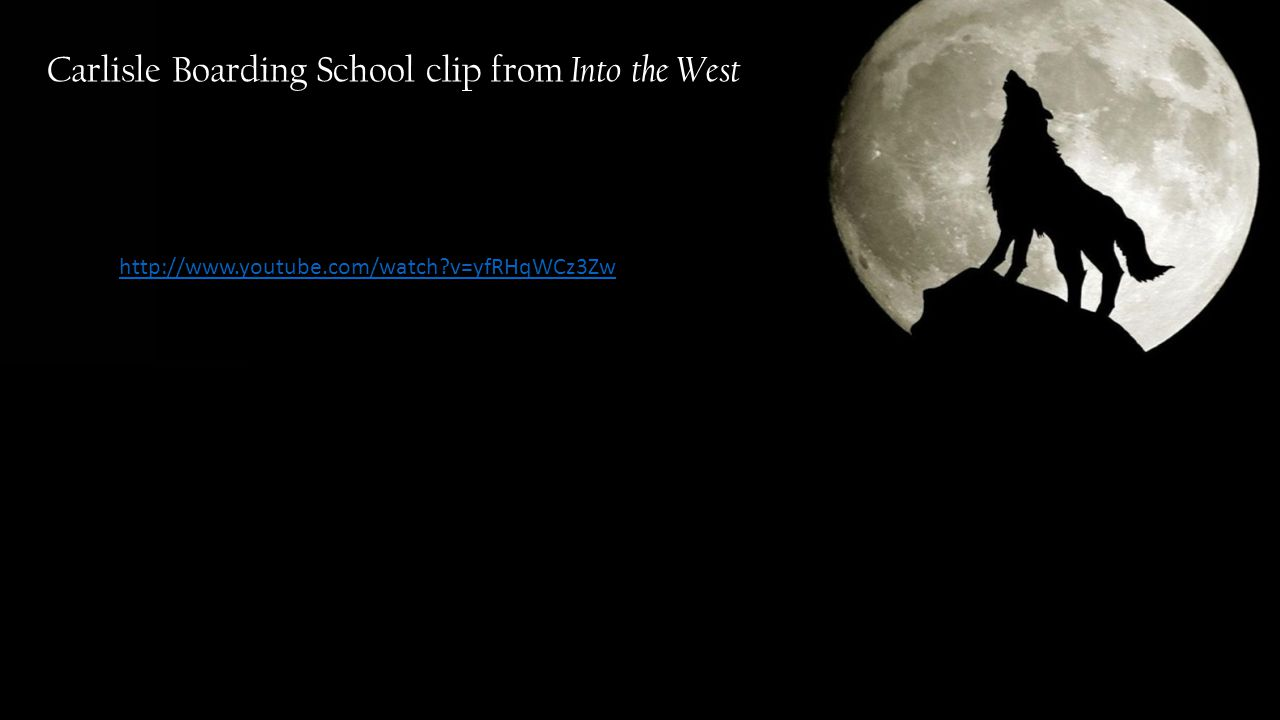 Carlisle Boarding School clip from Into the West http://www.youtube.com/watch v=yfRHqWCz3Zw