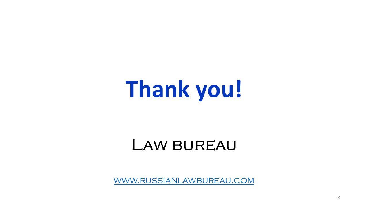 23 Thank you! Law bureau www.russianlawbureau.com