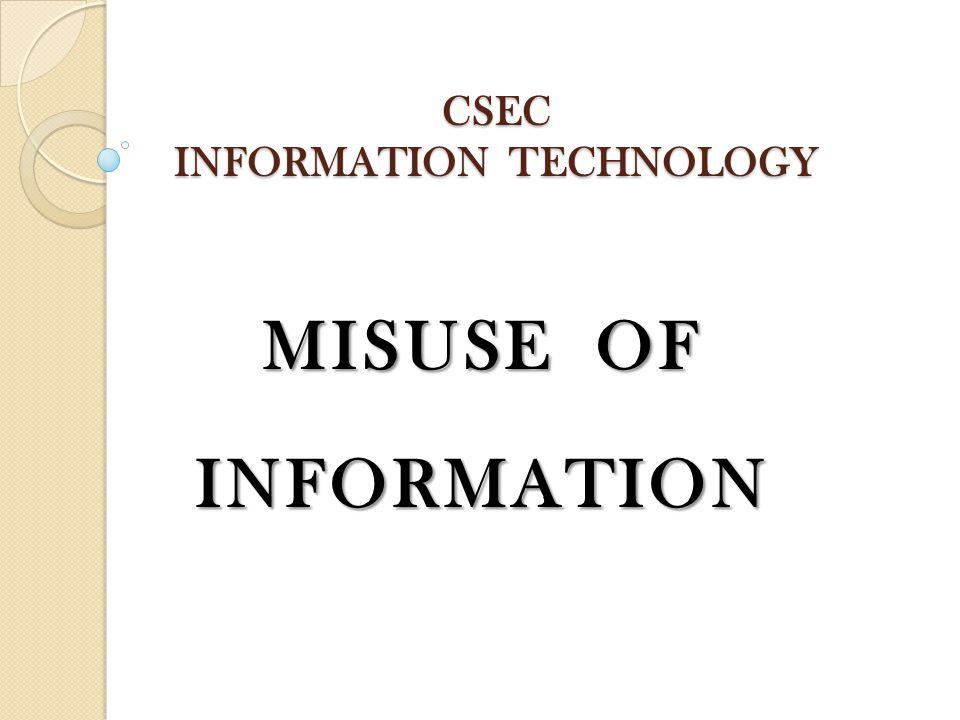 CSEC INFORMATION TECHNOLOGY MISUSE OF INFORMATION