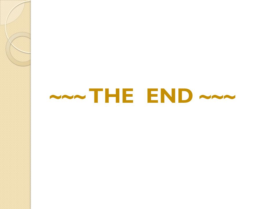 ~~~ THE END ~~~