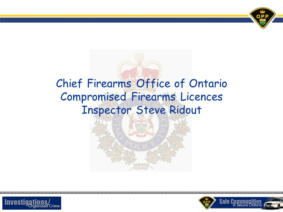 Chief Firearms Office of Ontario Compromised Firearms Licences Inspector Steve Ridout