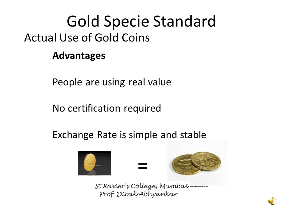 Gold Standard Systems Gold Specie Standard Actual Use of Gold Coins